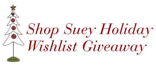 Shop Suey Holiday Wishlist Giveaway